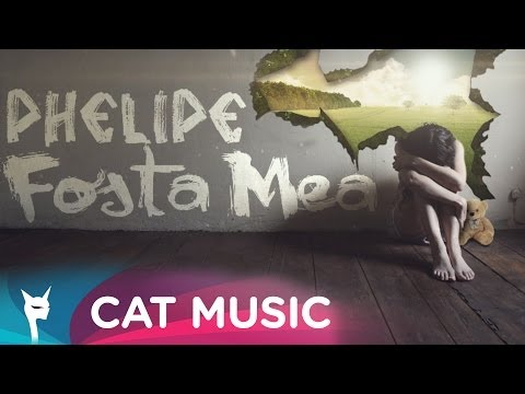 Phelipe - Fosta mea (Official Single)