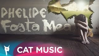 Repeat youtube video Phelipe - Fosta mea (Official Single)
