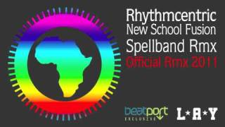 Rhythmcentric - New School Fusion - Spellband Official Rmx 2011
