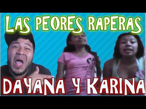 LAS PEORES RAPERAS DE LA HISTORIA (DAYANA Y KARINA)