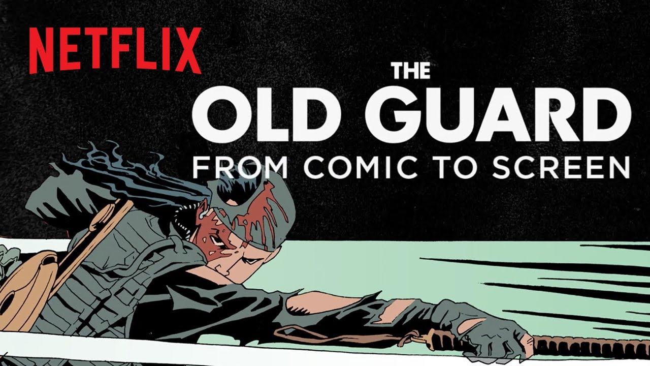 The Old Guard | From Comics to Screen | Netflix