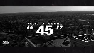 Jalil x Samra - 45 (Official Lyric Video) (prod. by Fewtile)