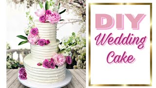 Easy DIY Wedding Cake - how to make a wedding cake