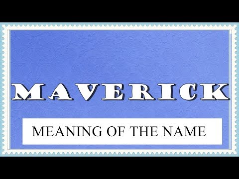 MEANING OF THE NAME MAVERICK, FUN FACTS, HOROSCOPE