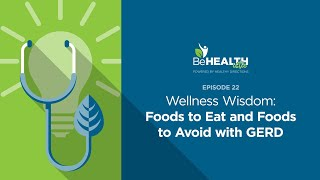 Wellness Wisdom: Foods to Eat and Foods to Avoid with GERD