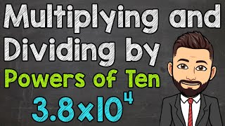 Multiplying and Dividing bỳ Powers of 10 | Math with Mr. J