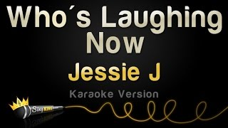 Download Jessie J - Who's Laughing Now (Karaoke Version) MP3 song and Music Video
