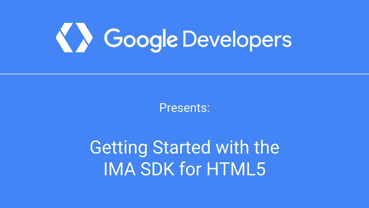 Get Started | IMA SDK for HTML5 | Google Developers