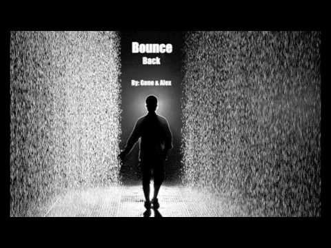 Bounce Back - Gene & Alex ft. Wise Old Man