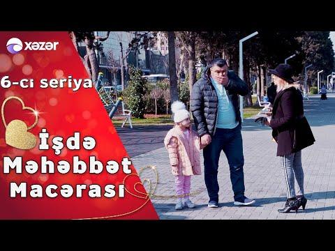 İşdə Məhəbbət Macərası (6-cı Seriya)