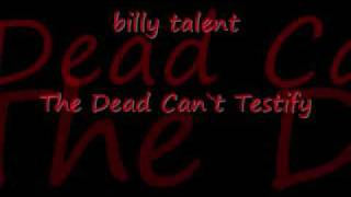 Billy Talent-The Dead Can`t Testify Lyrics