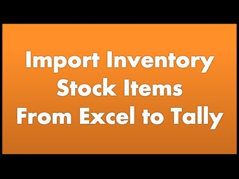 Import Inventory Stock Items From Excel to Tally - YouTube