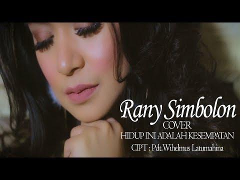 HIDUP INI ADALAH KESEMPATAN | (Cover) | By Rany Simbolon