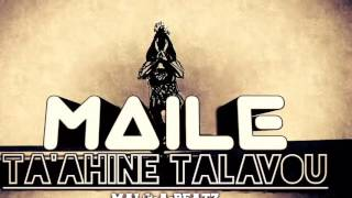 MAiLE - Ta'ahine Talavou (Snippet)