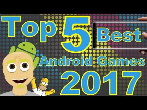 Top 5 Best Android Games 2017