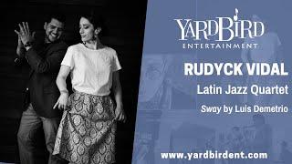 Rudyck Vidal | Latin Jazz Quartet | Sway