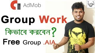 Admob Group Work earning | Free group .aia file | what is Group work