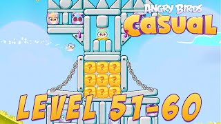 Angry Birds Casual Level 51-60 - iOS / Android Walkthrough Gameplay