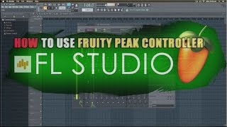 How to use Fruity Peak controller in Fl studio 12