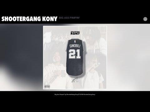 ShooterGang Kony - Big Ass Pimpin' (Audio)