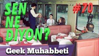 "YOLCULUK ANILARI #2 // SEN NE DİYON #70 // ""Restoranlı Vagon"""