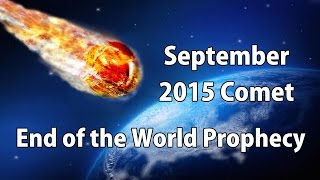 END OF THE WORLD September 2015 Giant Comet | Debunked