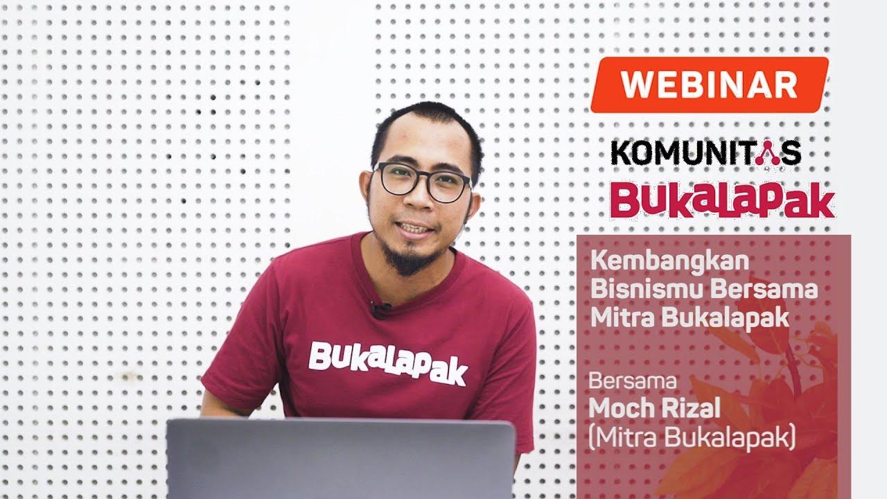 Kembangkan Bisnis Bersama Mitra Bukalapak Webinar Komunitas Bukalapak 73 Youtube
