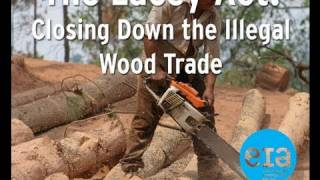 The Lacey Act: Closing Down the Illegal Wood Trade.