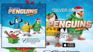 The Penguins of Madagascar - Silver Smelt