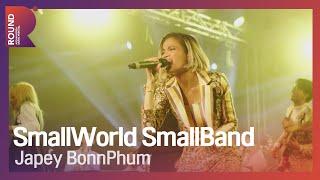 [ROUND FESTIVAL] Smallworld Smallband - Japey BonnPhum