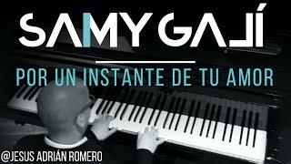 Samy Galí Piano - Por Un Instante de Tu Amor (Solo Piano Cover | Jesus Adrian Romero)