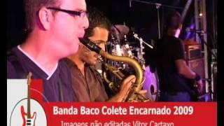 COLETE ENCARNADO 2009 BANDA BACO 2