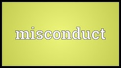 Misconduct Meaning