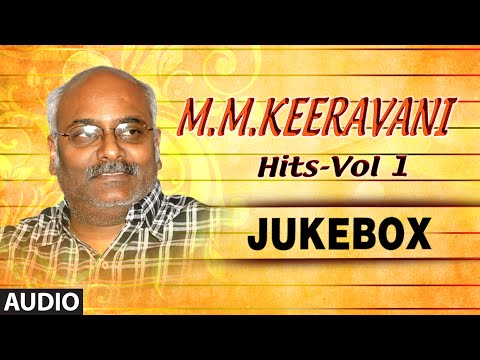 M M Keeravani Musical Hits - Vol1 || Jukebox