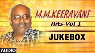 M M Keeravani Musical Hits - Vol1 || Jukebox