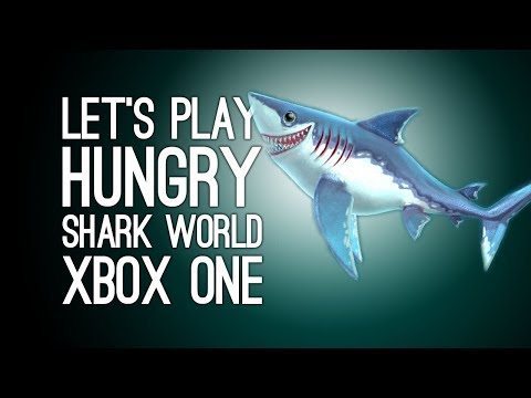 Let's Play Hungry Shark World: THE ULTIMATE KILLING MACHINE (Xbox One Gameplay)