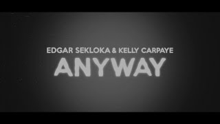 Edgar Sekloka Ft. Kelly Carpaye - Anyway (lyrics video)