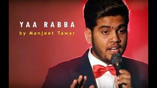 Ya Rabba - Salaam-E-Ishq (Manjeet Tawar) - SING DIL SE