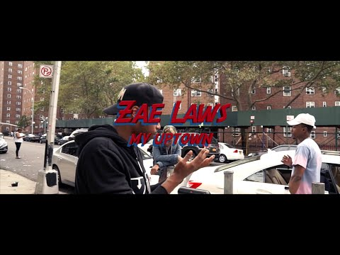 Zae Laws - My Uptown (Directed By -  @TheRhatigan)