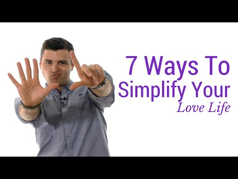 7 Ways to Simplify Your Love Life - Dating Advice for Women from YouTube · Duration:  6 minutes 10 seconds
