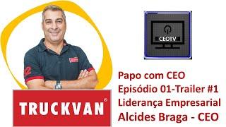 CEOTV - EP 01 - Alcides Braga - CEO da Truckvan -Trailer