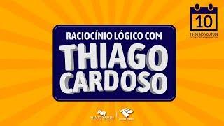 [FOCO NA RECEITA FEDERAL] - RACIOCÍNIO LÓGICO COM THIAGO CARDOSO