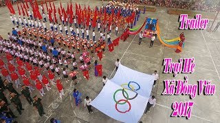 Trailer Trại hè xã Đồng Văn 2017 ( Mời các bạn đón  xem phần full trại hè 2017 )