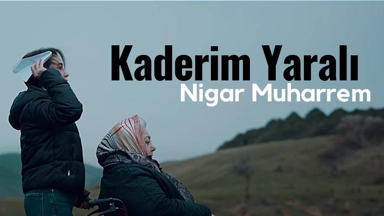 Nigar Muharrem Kaderim Yarali Official Video Youtube