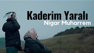 Nigar Muharrem - Kaderim Yarali (Official Video)