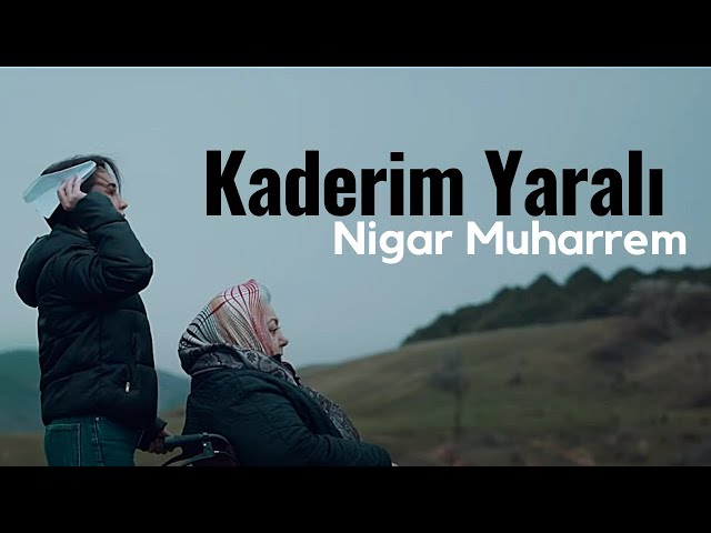 Nigar Muharrem - Kaderim Yarali (Official Video)