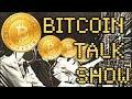 Bitcoin Talk Show #44 - Wednesday January 17, 2018 #LIVE