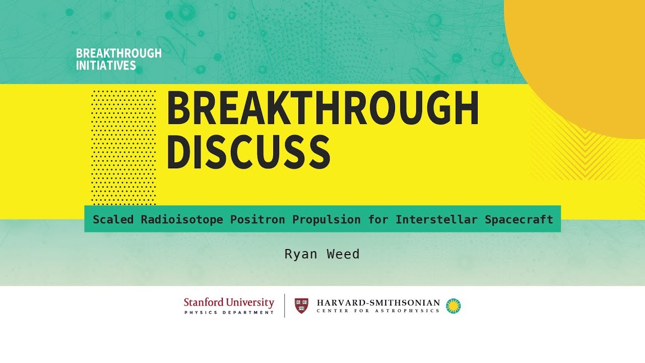 Scaled radioisotope positron propulsion | Ryan Weed at Breakthrough Discuss  2018