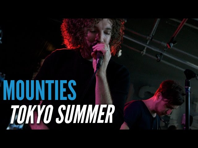 Mounties - Tokyo Summer (Live at the Edge)