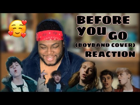 Before You Go - Lewis Capaldi (BOYBAND COVER)   REACTION 